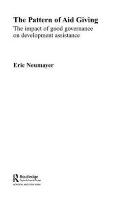 The Pattern of Aid Giving - The Impact of Good Governance on Development Assistance (Paperback, Revised): Eric Neumayer