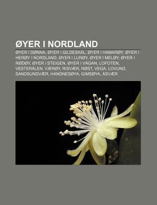 Oyer I Nordland - Oyer I Donna, Oyer I Gildeskal, Oyer I Hamaroy, Oyer I Heroy I Nordland, Oyer I Luroy, Oyer I Meloy, Oyer I...