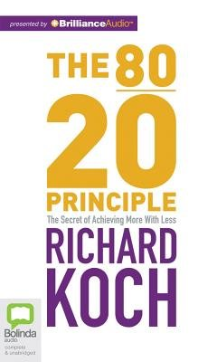 The 80/20 Principle - The Secret of Achieving More with Less (Standard format, CD): Richard Koch