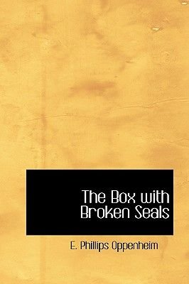 The Box with Broken Seals (Paperback): E.Phillips Oppenheim