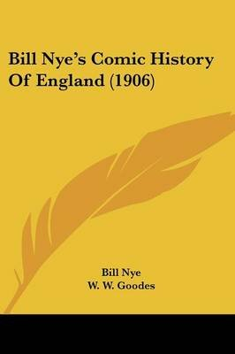 Bill Nye's Comic History of England (1906) (Paperback): Bill Nye
