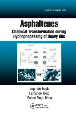 Asphaltenes - Chemical Transformation during Hydroprocessing of Heavy Oils (Paperback): Jorge Ancheyta, Fernando Trejo, Mohan...