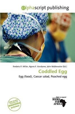 Coddled Egg (Paperback): Frederic P. Miller, Agnes F. Vandome, John McBrewster
