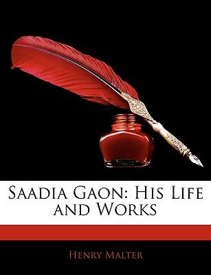 Saadia Gaon - His Life and Works (Paperback): Henry Malter