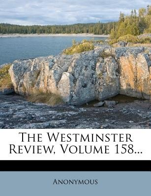 The Westminster Review, Volume 158... (Paperback): Anonymous