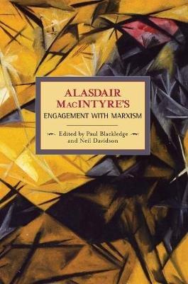 Alasdaire Macintyre's Engagement with Marxism - Historical Materialism, Volume 19 (Paperback): Alasdaire Macintyre