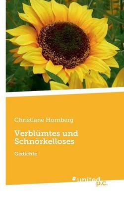 Verblumtes Und Schnorkelloses (English, German, Paperback): Christiane Hornberg