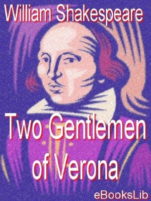 Two Gentlemen of Verona (Electronic book text): William Shakespeare