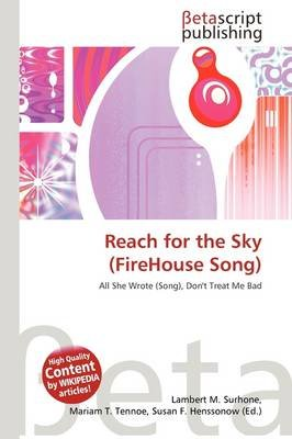 Reach for the Sky (Firehouse Song) (Paperback): Lambert M. Surhone, Mariam T. Tennoe, Susan F. Henssonow