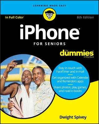 iPhone For Seniors For Dummies (Paperback, 8th Edition): Dwight Spivey
