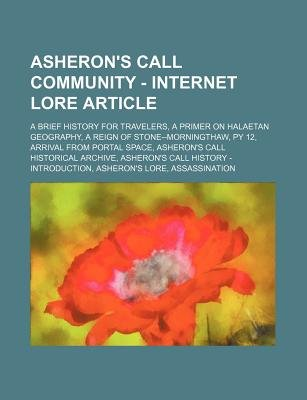 Asheron's Call Community - Internet Lore Article - A Brief History for Travelers, a Primer on Halaetan Geography, a Reign...