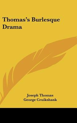 Thomas's Burlesque Drama (Hardcover): Joseph Thomas