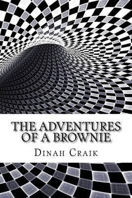 The Adventures of a Brownie (Paperback): Dinah Maria Mulock Craik