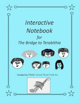 Interactive Notebook for Bridge to Terabithia (Paperback): Middle School Novel Units Inc
