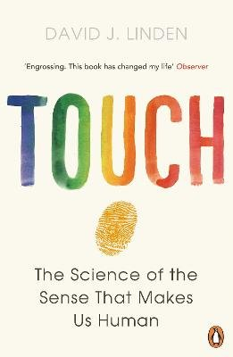 Touch - The Science of the Sense that Makes Us Human (Paperback): David J. Linden