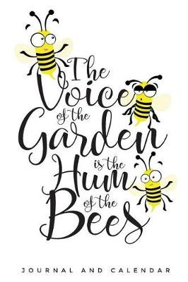 The Voice of the Garden Is the Hum of the Bees - Blank Lined Journal with Calendar for Bee Keeper (Paperback): Sean Kempenski