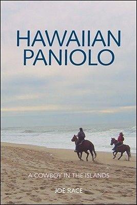 Hawaiian Paniolo - A Cowboy in the Islands (Paperback): Joe Race