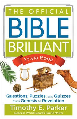 The Official Bible Brilliant Trivia Book - Questions, Puzzles, and Quizzes from Genesis to Revelation (Paperback): Timothy E...