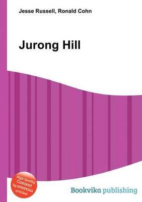 Jurong Hill (Paperback): Jesse Russell, Ronald Cohn