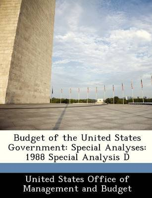 Budget of the United States Government - Special Analyses: 1988 Special Analysis D (Paperback):