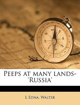 Peeps at Many Lands- 'Russia' (Paperback): L. Edna Walter