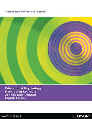 Educational Psychology - Developing Learners (Paperback, Pearson New International Edition): Jeanne Ellis Ormrod