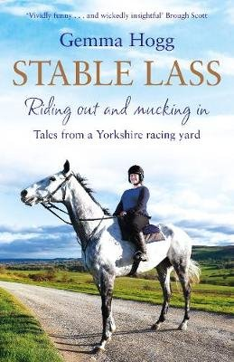 Stable Lass - Tales from a Yorkshire Racing Yard (Paperback): Gemma Hogg