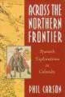 Across the Northern Frontier - Spanish Explorations in Colorado (Paperback): Phil Carson