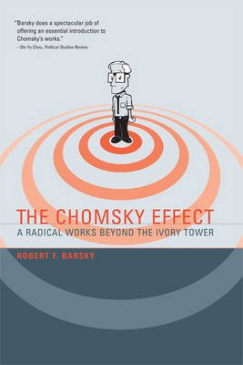 The Chomsky Effect - A Radical Works Beyond the Ivory Tower (Paperback): Robert F. Barsky