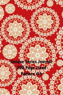 Unique Series Journal 200 Page Lined Pattern #6 - Blank 200 Page Lined Journal for All of Your Thoughts, Ideas, and...
