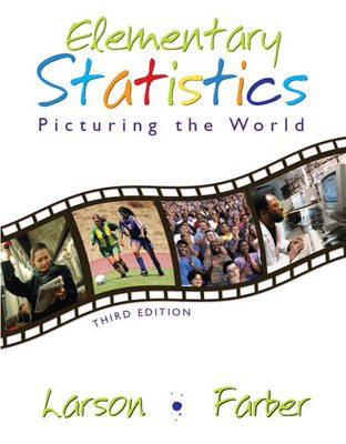 Elementary Statistics - Picturing the World (Hardcover, 3rd Revised edition): Elizabeth Farber, Ron Larson