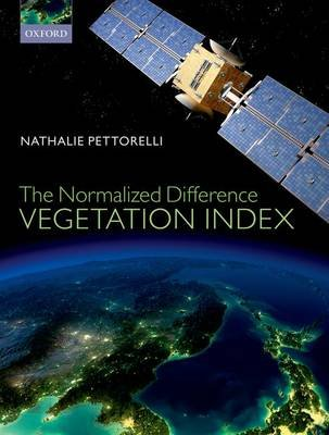 The Normalized Difference Vegetation Index (Hardcover): Nathalie Pettorelli
