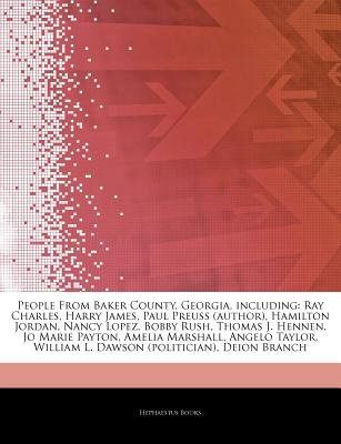 Articles on People from Baker County, Georgia, Including - Ray Charles, Harry James, Paul Preuss (Author), Hamilton Jordan,...