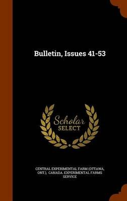 Bulletin, Issues 41-53 (Hardcover): Ont )