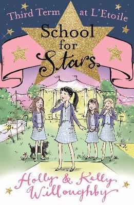 School for Stars: Third Term at L'Etoile - Book 3 (Electronic book text, Digital original): Kelly Willoughby, Holly...