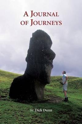 A Journal of Journeys (Paperback): Dick Dunn