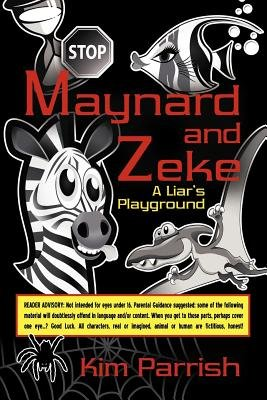 Maynard and Zeke - A Liar's Playground (Paperback): Kim Parrish