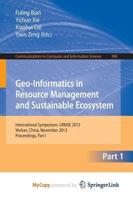 Geo-Informatics in Resource Management and Sustainable Ecosystem - International Symposium, Grmse 2013, Wuhan, China, November...