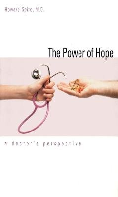 The Power of Hope - A Doctor`s Perspective (Paperback): Howard M. Spiro