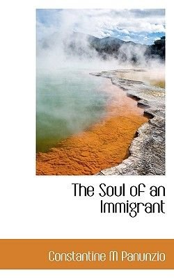 The Soul of an Immigrant (Paperback): Constantine M Panunzio
