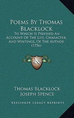 Poems by Thomas Blacklock - To Which Is Prefixed an Account of the Life, Character, and Writings, of the Author (1756)...