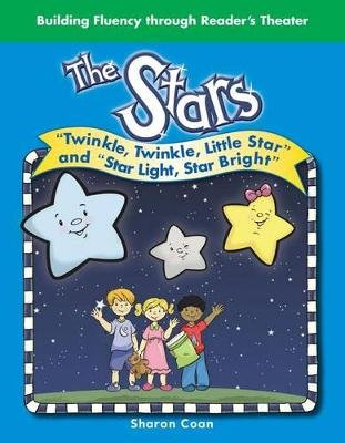 "The Stars - Twinkle, Twinkle, Little Star and ""Star Light, Star Bright"" (Paperback): Sharon Coan"