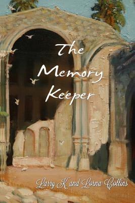 The Memory Keeper (Paperback): Larry K. Collins, Lorna Collins