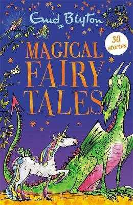 Magical Fairy Tales - Contains 30 Classic Tales (Paperback): Enid Blyton
