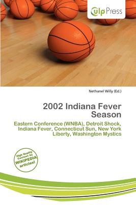 2002 Indiana Fever Season (Paperback): Nethanel Willy