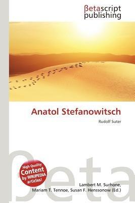 Anatol Stefanowitsch (German, Paperback): Lambert M. Surhone, Mariam T. Tennoe, Susan F. Henssonow