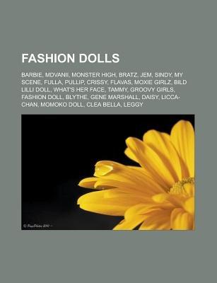 Fashion Dolls - Barbie, Mdvanii, Monster High, Bratz, Jem, Sindy, My Scene, Fulla, Pullip, Crissy, Flavas, Moxie Girlz, Bild...