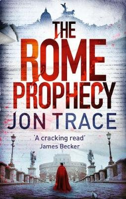 The Rome Prophecy (Electronic book text): Jon Trace