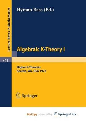 Algebraic K-Theory I. Proceedings of the Conference Held at the Seattle Research Center of Battelle Memorial Institute, August...
