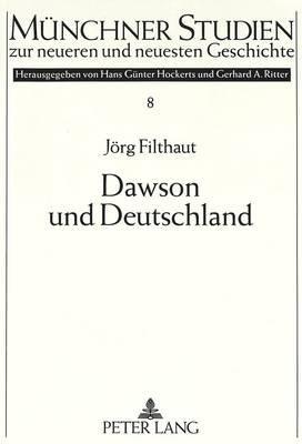 Dawson Und Deutschland - Das Deutsche Vorbild Und Die Reformen Im Bildungswesen, in Der Stadtverwaltung Und in Der...